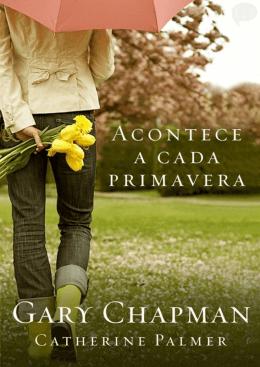 Gary Chapman - Acontece a Cada Primavera