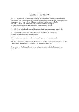 Constituição Federal de 1988 Art. 205. A educação, direito de todos