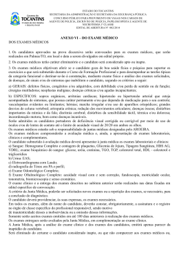ANEXO VI – DO EXAME MÉDICO DOS EXAMES MÉDICOS 1. Os