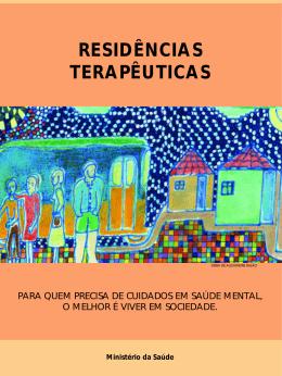Residências terapêuticas: o que são, para que servem. 2004.