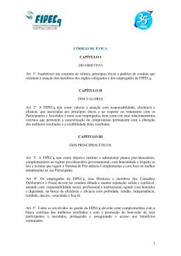 1 CÓDIGO DE ÉTICA CAPÍTULO I DO OBJETIVO Art. 1º