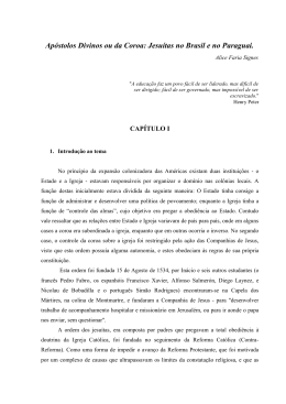 Apóstolos Divinos ou da Coroa: Jesuítas no Brasil e no Paraguai.