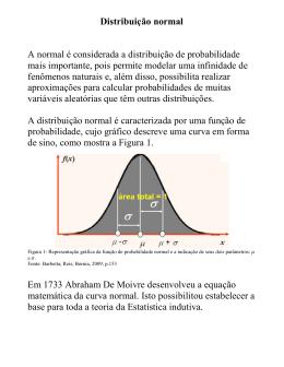 Distribuição normal A normal é considerada a distribuição de