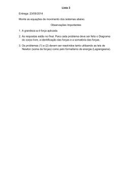 Lista 3 Entrega: 23/05/2014 Monte as equações de movimento dos