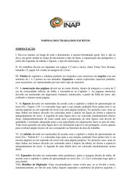 NORMAS DOS TRABALHOS ESCRITOS FORMATAÇÃO I. Deve