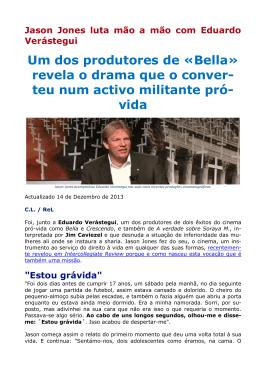 Um dos produtores de «Bella» revela o drama que o conver