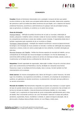 ECONOMISTA Funções: Estuda os fenómenos relacionados com a