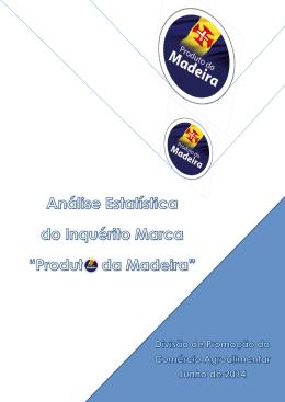 """Relatório Estatístico sobre o Inquérito Marca """"Produto da Madeira"""""""