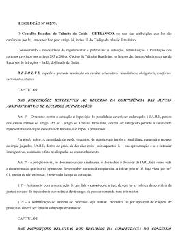 RESOLUÇÃO Nº 002/99. O Conselho Estadual de Trânsito de Goiás