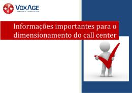 Informações importantes para dimensionamento do call center