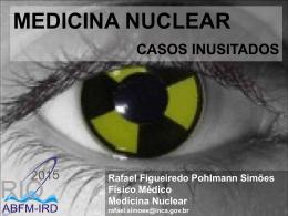 Casos Inusitados em Medicina Nuclear