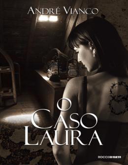 Andre Vianco - O Caso Laura