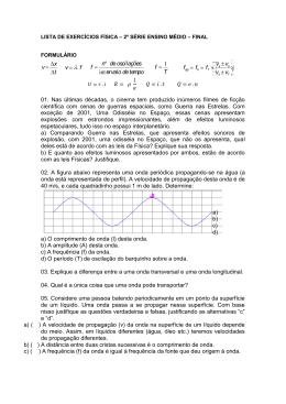 v= Dx Dt v= l.f f = nº deoscilações intervalo de tempo f = 1 T æ è çç ö
