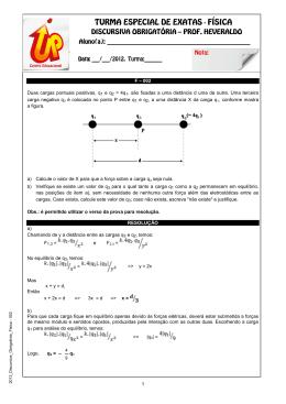002 Duas cargas pontuais positivas, q1 e q2 = 4q1, são