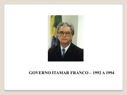 OS GOVERNOS DE ITAMAR E FERNANDO HENRIQUE CARDOSO