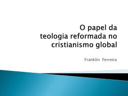 A relevância da teologia sistemática no contexto brasileiro 1. A