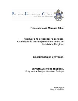 Francisco José Marques Filho Reavivar a fé e reacender a caridade
