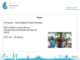 Tema: Formando - Carlos Miguel Ferreira Almeida