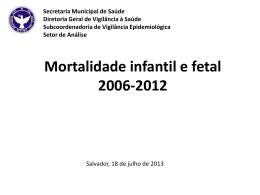Mortalidade infantil e fetal 2006-2012