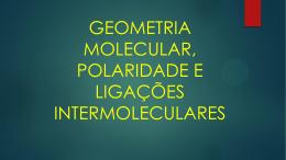 geometria molecular, polaridade e ligações intermoleculares