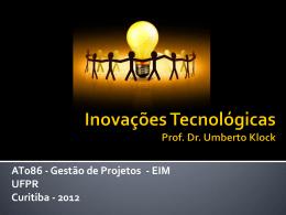Gestão da Inovação Tecnológica - Engenharia Industrial Madeireira