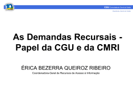 As Demandas Recursais - Papel da CGU e da CMRI