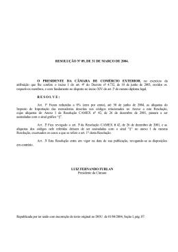 Resolução CAMEX nº 9, de 31/03/04, publicada no D.O.U de 01.04.04