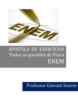 APOSTILA DE EXERCÍCIOS Todas as questões de Física Professor