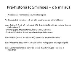 Pré-história (c 5milhões – c 6 mil aC)