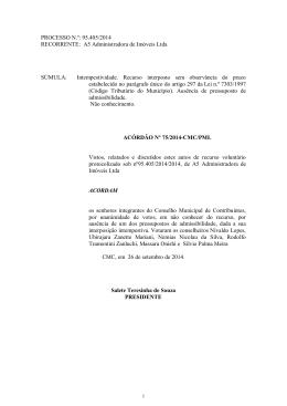 PROCESSO N.º: 95.405/2014 RECORRENTE: A5 Administradora