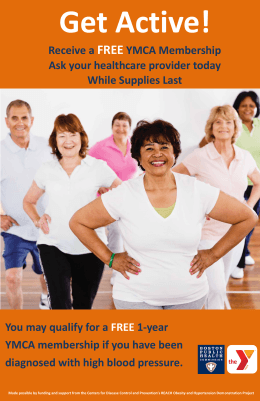 Receive a FREE YMCA Membership Ask your healthcare provider