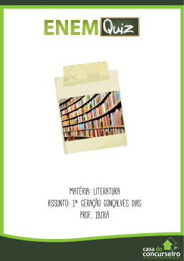 Matéria: literatura Assunto: 1ª geração gonçalves dias Prof. IBIRÁ
