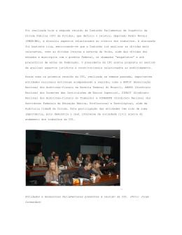 Foi realizada hoje a segunda reunião da Comissão Parlamentar de