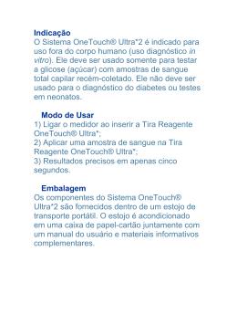 Indicação O Sistema OneTouch® Ultra*2 é indicado para uso fora