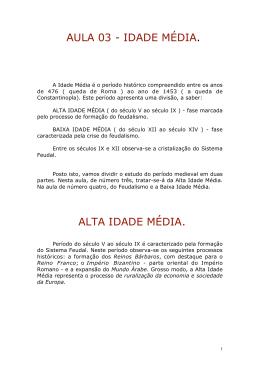 AULA 03 - IDADE MÉDIA. ALTA IDADE MÉDIA.