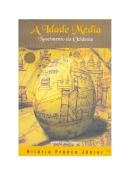 A Idade Média - O Nascimento do Ocidente
