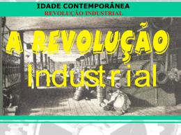 IDADE CONTEMPORÂNEA REVOLUÇÃO INDUSTRIAL As