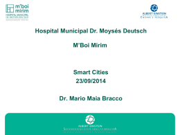 Smart Cities 23/09/2014 Dr. Mario Maia Bracco Hospital Municipal