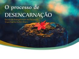 O processo de DESENCARNAÇÃO - Grupo Espírita Guillon Ribeiro