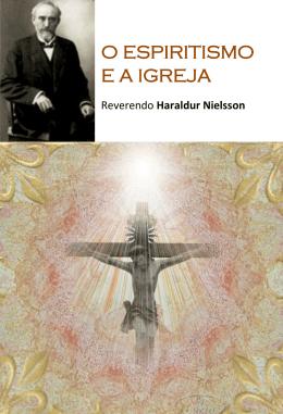 Haraldur Nielsson - O Espiritismo e a Igreja