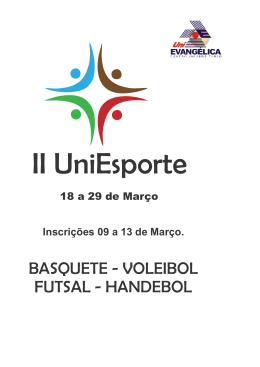 BASQUETE - VOLEIBOL FUTSAL - HANDEBOL