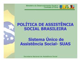 POLÍTICA DE ASSISTÊNCIA SOCIAL BRASILEIRA Sistema Único