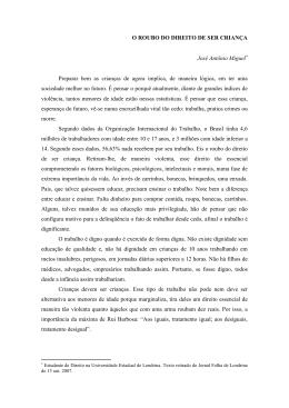 O ROUBO DO DIREITO DE SER CRIANÇA José Antônio Miguel