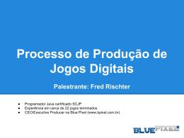 Processo de Produção de Jogos Digitais