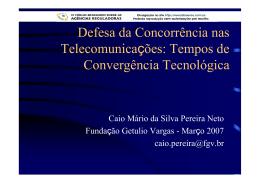 Defesa da Concorrência nas Telecomunicações: Tempos de