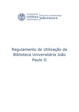 Regulamento de Utilização da Biblioteca Universitária João Paulo II