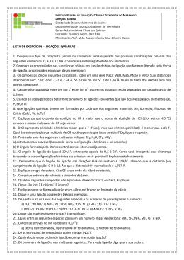 LISTA DE EXERCÍCIOS – LIGAÇÕES QUÍMICAS 1. Indique que tipo