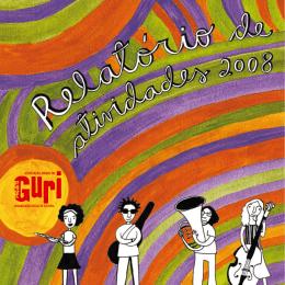 relatório de atividades 2008 • associação amigos do projeto guri