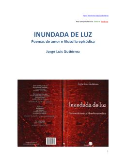 INUNDADA DE LUZ, Poemas de amor e filosofia episódica
