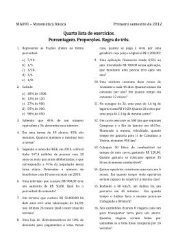Quarta lista de exercícios. Porcentagem. Proporções. Regra de três.
